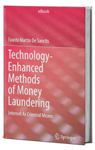 Technology-Enhanced Methods of Money Laundering: Internet As Criminal Means